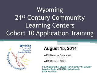 Wyoming  21 st  Century Community Learning  Centers Cohort 10 Application Training