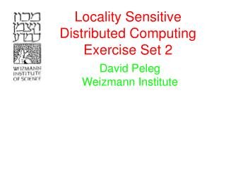 Locality Sensitive Distributed Computing Exercise Set 2