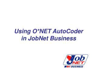 Using O*NET AutoCoder in JobNet Business