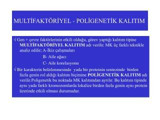 MULTİFAKTÖRİYEL - POLİGENETİK KALITIM