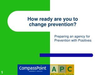 How ready are you to  change prevention?