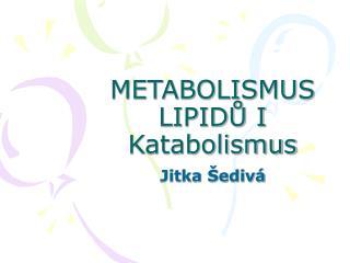 METABOLISMUS LIPIDŮ I Katabolismus