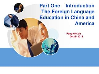 Part One    Introduction The Foreign L anguage Education in China and America