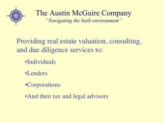 Providing real estate valuation, consulting, and due diligence services to: Individuals  Lenders