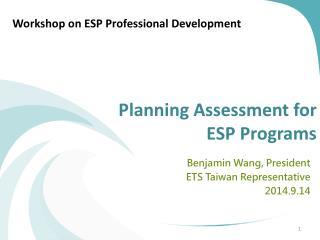 Planning Assessment for  ESP Programs
