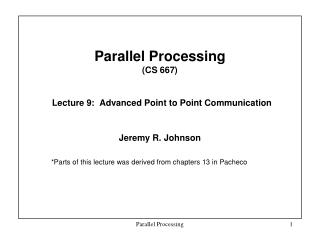 Parallel Processing  (CS 667) Lecture 9:  Advanced Point to Point Communication