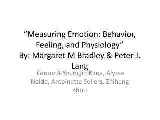 """ Measuring Emotion: Behavior, Feeling, and Physiology "" By: Margaret M Bradley & Peter J. Lang"