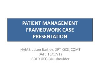 PATIENT MANAGEMENT FRAMEOWORK  CASE  PRESENTATION