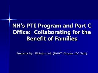 NH's PTI Program and Part C Office:  Collaborating for the Benefit of Families