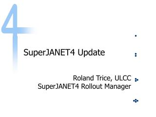 SuperJANET4 Update