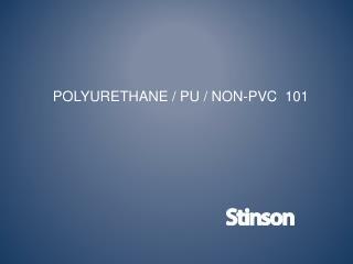 POLYURETHANE / PU / NON-PVC  101
