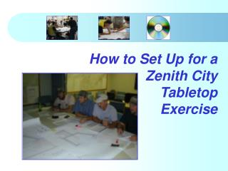 How to Set Up for a  Zenith City  Tabletop  Exercise