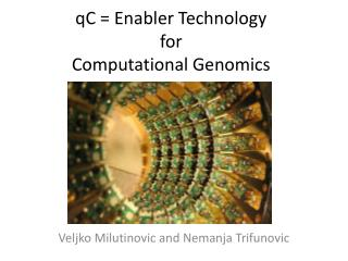 qC  = Enabler  Technology  for  Computational Genomics