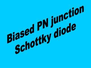 Biased PN junction Schottky diode