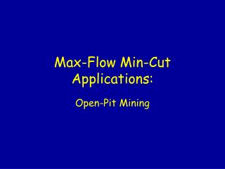 Max-Flow Min-Cut Applications: