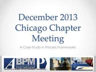 December 2013 Chicago Chapter Meeting