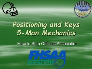 Positioning and Keys 5-Man Mechanics