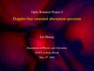 Optic Rotation Project I Doppler-free saturated absorption spectrum Lei Huang