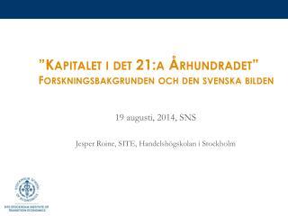 """""""Kapitalet i det 21:a Århundradet"""" Forskningsbakgrunden och den svenska bilden"""