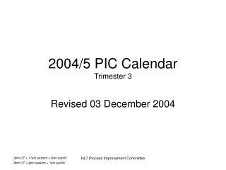 2004/5 PIC Calendar Trimester 3