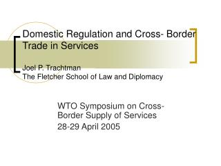 WTO Symposium on Cross-Border Supply of Services  28-29 April 2005