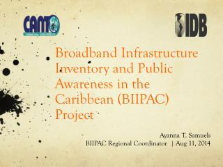 Broadband Infrastructure Inventory and Public Awareness in the Caribbean (BIIPAC) Project