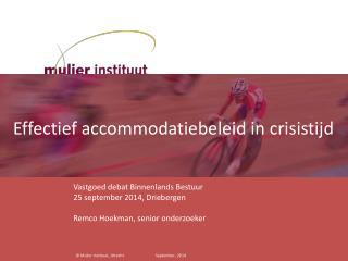 Vastgoed debat Binnenlands Bestuur 25 september 2014, Driebergen Remco Hoekman, senior onderzoeker