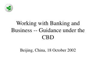 Working with Banking and Business -- Guidance under the CBD