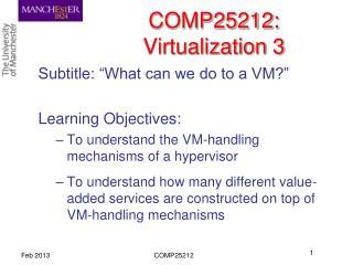 COMP25212: Virtualization 3