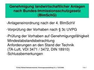 Genehmigung landwirtschaftlicher Anlagen nach Bundes-Immissionsschutzgesetz (BImSchG)