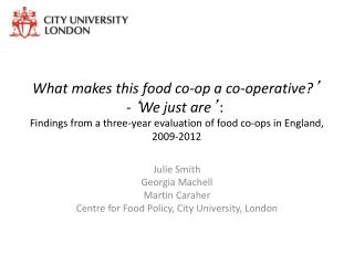 Julie Smith Georgia Machell Martin Caraher Centre for Food Policy, City University, London