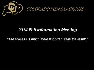 "2014 Fall Information Meeting "" The process is much more important than the result. """