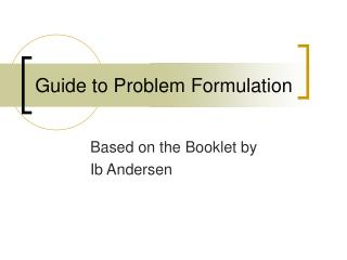 Guide to Problem Formulation