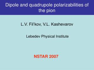 Dipole and quadrupole polarizabilities of  the pion