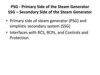 PSG - Primary Side of the Steam Generator SSG – Secondary Side of the Steam Generator