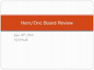 Hem/Onc Board Review