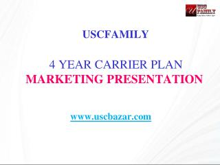 USCFAMILY  4 YEAR CARRIER PLAN  MARKETING PRESENTATION