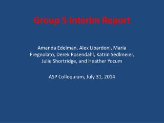 Group 5 Interim Report