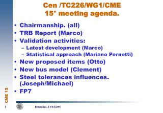 Cen /TC226/WG1/CME  15° meeting agenda.