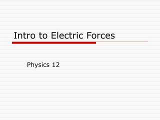Intro to Electric Forces