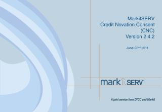 MarkitSERV Credit Novation Consent (CNC)  Version 2.4.2