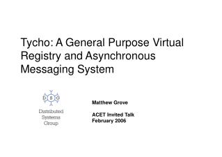 Tycho: A General Purpose Virtual Registry and Asynchronous Messaging System