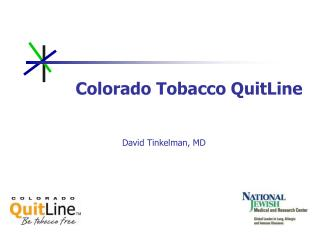 Colorado Tobacco QuitLine David Tinkelman, MD
