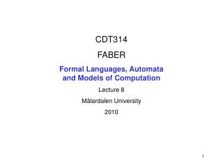 CDT314 FABER Formal Languages, Automata  and Models of Computation Lecture 8 Mälardalen University