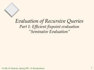 "Evaluation of Recursive Queries Part 1: Efficient fixpoint evaluation ""Seminaïve Evaluation"""