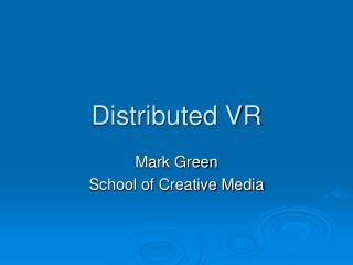 Distributed VR