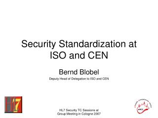 Security Standardization at ISO and CEN