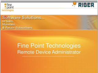 Fine Point Technologies Remote Device Administrator