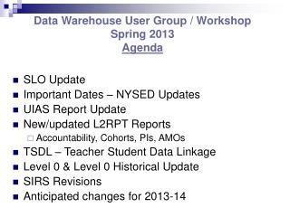 Data Warehouse User Group / Workshop Spring 2013 Agenda