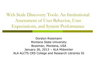 Doralyn Rossmann Montana State University Bozeman, Montana, USA January 26, 2013 � ALA Midwinter